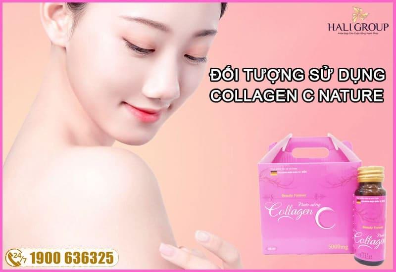 đối tượng sử dụng collagen c nature chính hãng